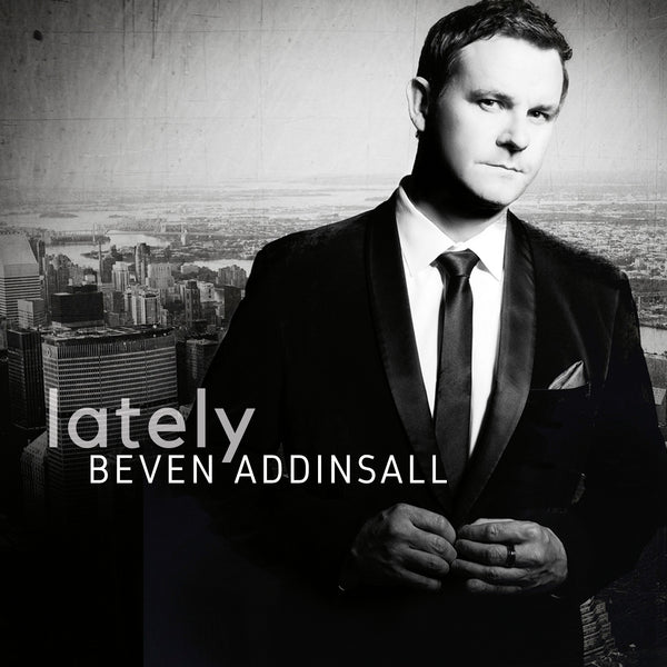Beven Addinsall - LATELY