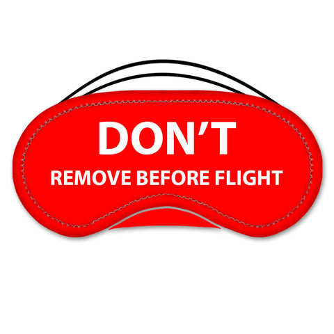 Don't Remove Before Flight Eye Mask