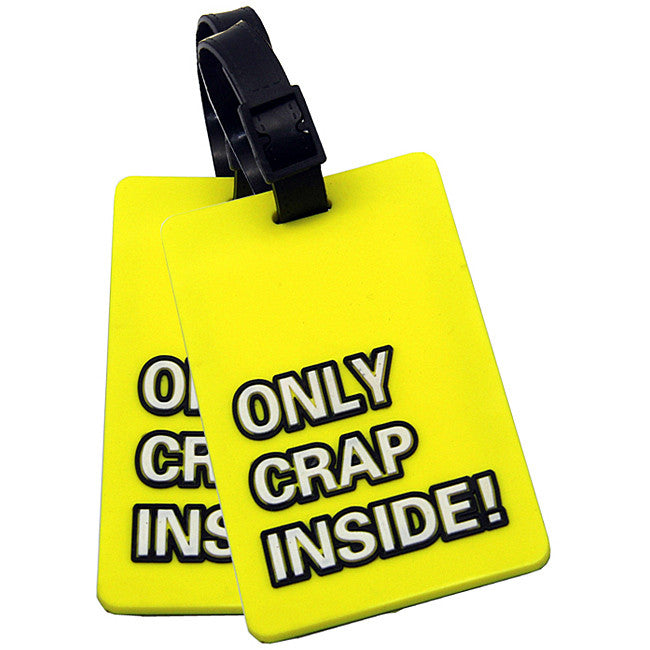 Only Crap Inside Rubber Luggage Tag