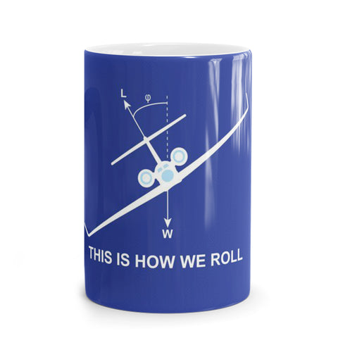 This is how we roll Funny Mug