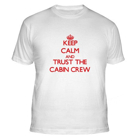 Keep Calm Trust The Cabin Crew-TShirt