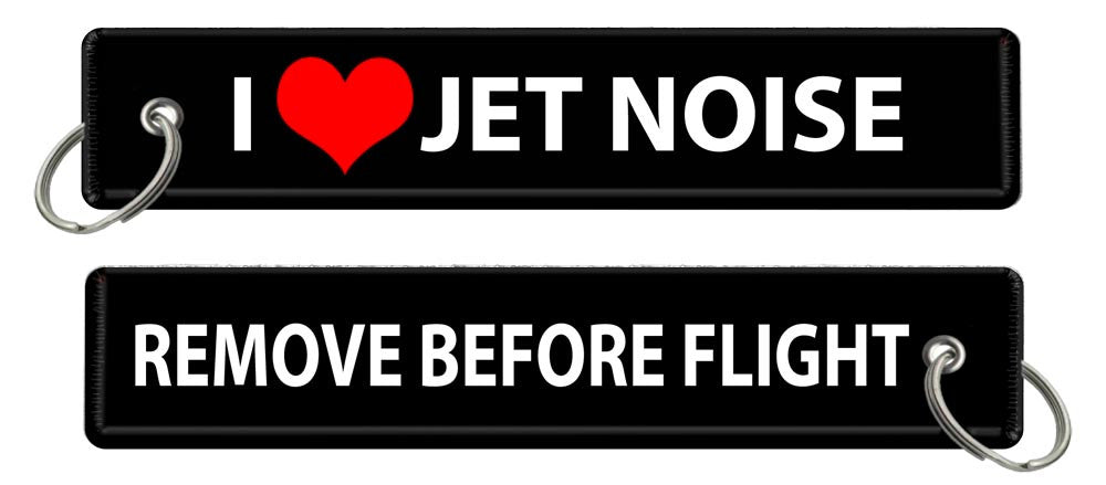 I Love Jet Noise-Remove Before Flight