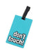 Dont Touch 2D Rubber Luggage Tag