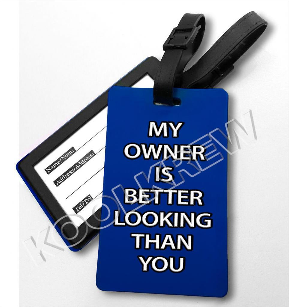My Owner Is Better Looking Than You-2D Rubber Tag