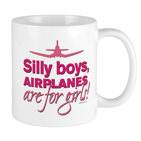 Silly Boys, Airplanes Are For Girls-Mug