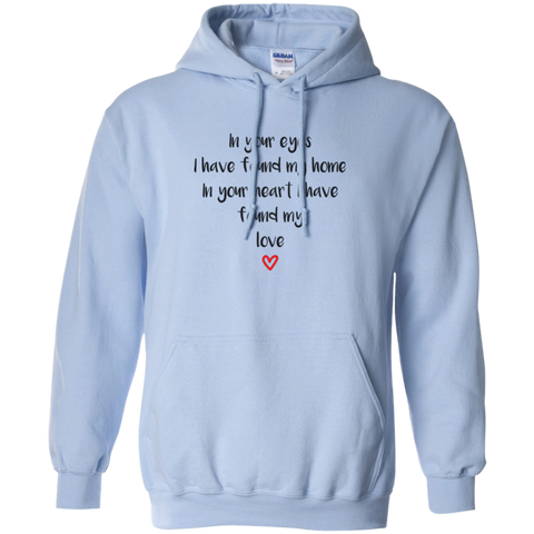 "In Your Eyes... A romantic ""gift for my partner"" printed on Gildan 18500 Hoodie (Colors Pastel)"