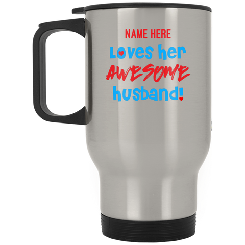 "Awesome... A bonding personalized ""gift for my husband"" printed on LQG Travel Mug Stainless (Stainless & White)"
