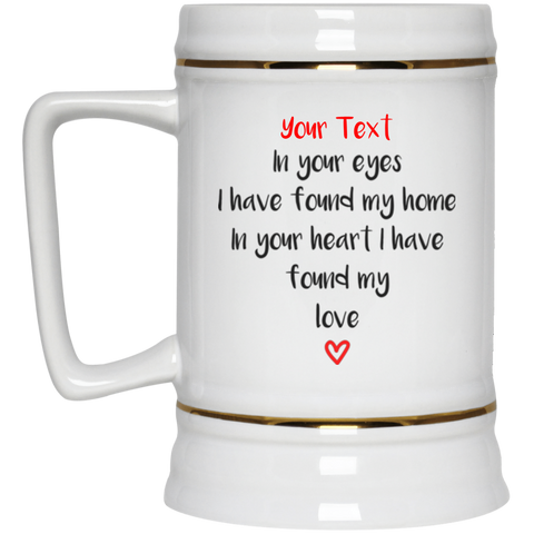 "In Your Eyes... A romantic  personalized ""pressie for him"" printed on LQG Beer Stein Ceramic (White-Gold)"