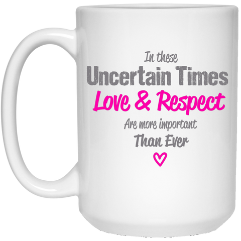 "Uncertain Times... A provocative ""something for my partner"" printed on LQG Coffee Mugs 11oz and 15oz (Black & White)"