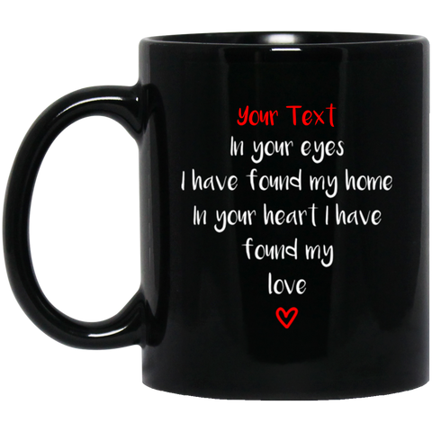 "In Your Eyes... A romantic personalized ""prezzie for my partner"" printed on Black Coffee Mugs 11oz and 15oz"