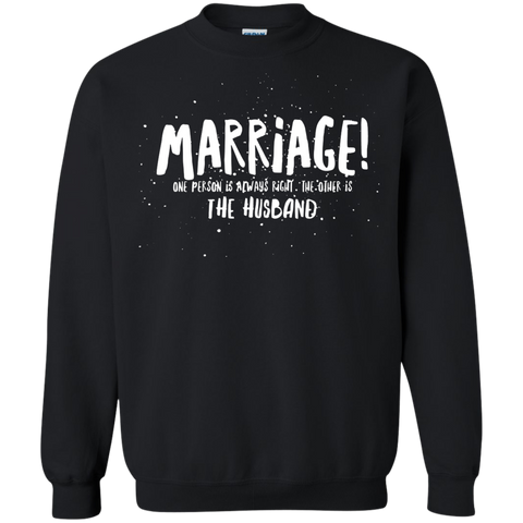 "Marriage One is Right... A cheeky ""gift for my partner"" printed on Gildan 18000 Sweatshirt (Colors Dark)"