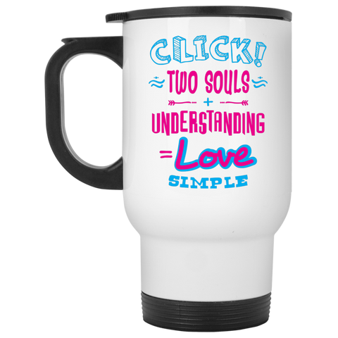"Click Two Souls... An inspiring ""a little something for my friend"" printed on LQG Travel Mug Stainless (Stainless & White)"