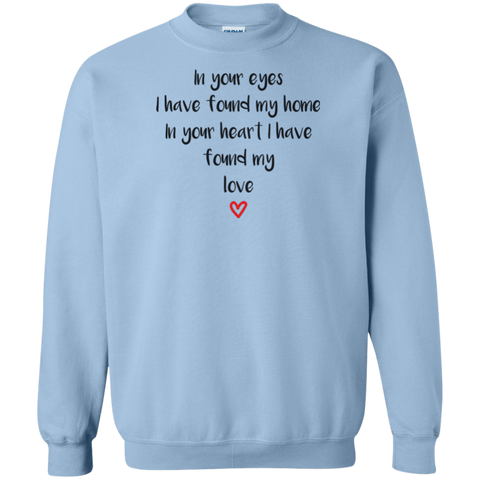 "In Your Eyes... A romantic ""surprise for my partner"" printed on Gildan 18000 Sweatshirt (Colors Pastel)"