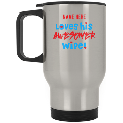 "Awesome... A bonding personalized ""gift for my wife"" printed on LQG Travel Mug Stainless (Stainless & White)"