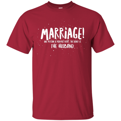 "Marriage One is Right... A cheeky ""pressie for my partner"" printed on Gildan 2000 T-Shirt (Colors Dark)"