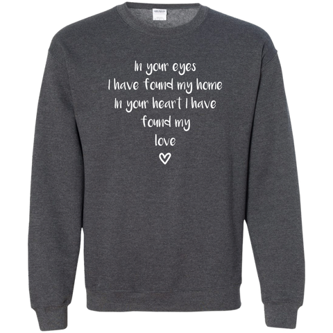 "In Your Eyes... A romantic ""surprise for my partner"" printed on Gildan 18000 Sweatshirt (Colors Dark)"