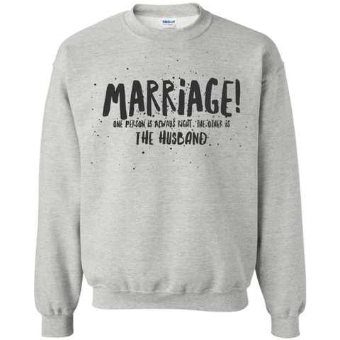 "Marriage One is Right... A cheeky ""gift for my partner"" printed on Gildan 18000 Sweatshirt (Colors Pastel)"