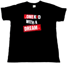 One Kid With A Dream - T-shirt