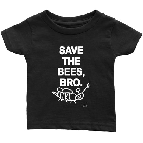 T-shirt - Save The Bees, Bro- Infant/Toddler/Youth Tee