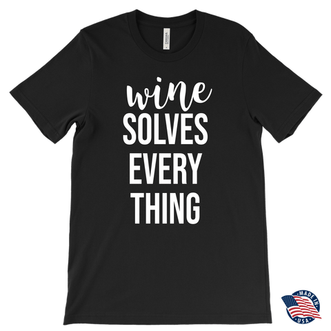T-shirt - Wine Solves Everything- Tees And Tanks
