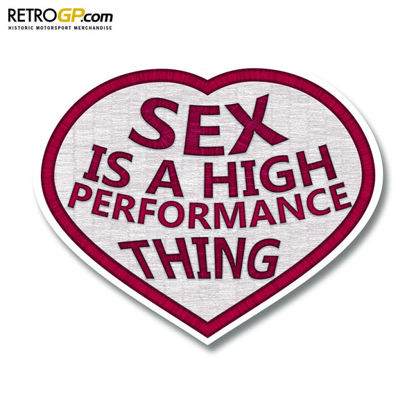 Sex is a High Performance Thing Sticker