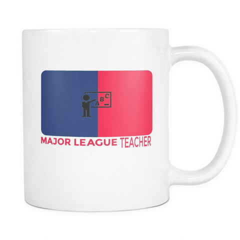 Custom Mugs - Major League Teacher Coffee/Tea 11oz White Ceramic Cup Double Sided Back-To-School Teachers