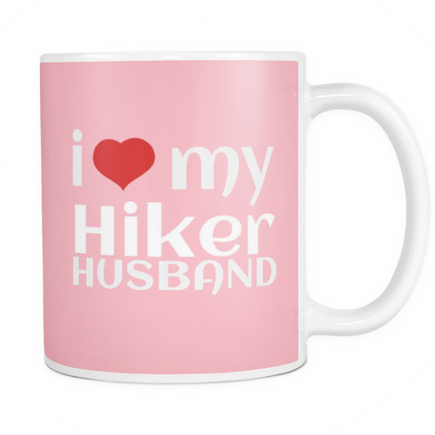 Mugs - I LOVE My Hiker Husband Coffee/Tea 11 oz Cup Double Sided Print White Ceramic w/Color Background