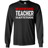 Long Sleeve Tees - Warning Teacher With An Attitude Adult Unisex T-Shirts Men/Women Cotton Teachers