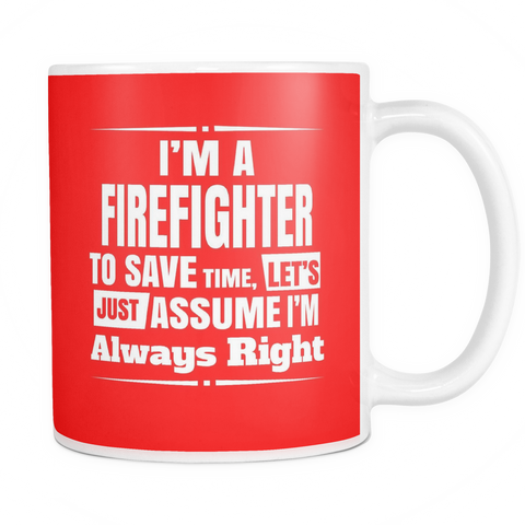 Mugs - I'm A Firefighter Coffee/Tea 11 oz Double Sided Print Hot Cold Drinks White Ceramic Cup w/Colorful Background
