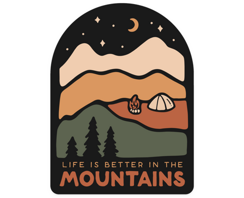 Life is Better in the Mountains - Sticker