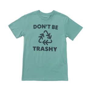 Don't Be Trashy Unisex Tee| Sage