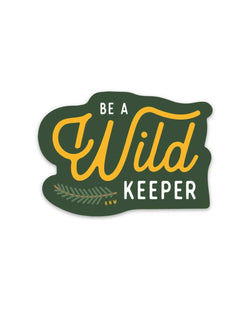 Be a Wild Keeper | Sticker - Keep Nature Wild