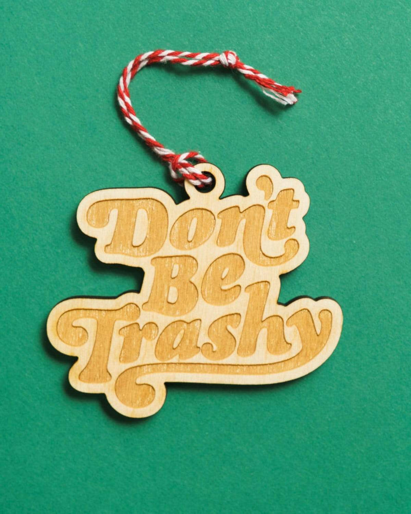 Keep Nature Wild Ornament Don't Be Trashy Holiday Ornament