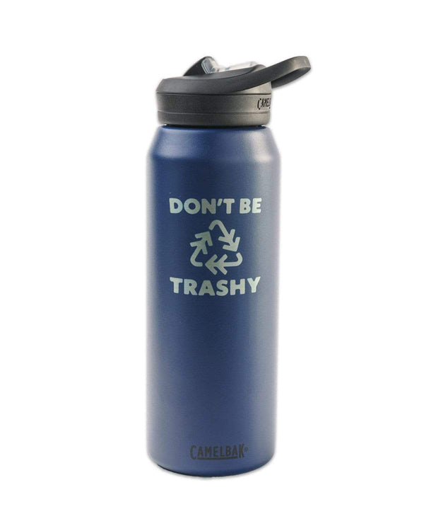 Don't Be Trashy | Insulated 32oz Water Bottle - Keep Nature Wild