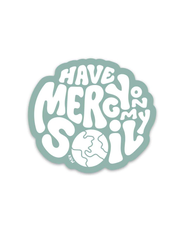 Keep Nature Wild Sticker Have Mercy On My Soil | Sticker
