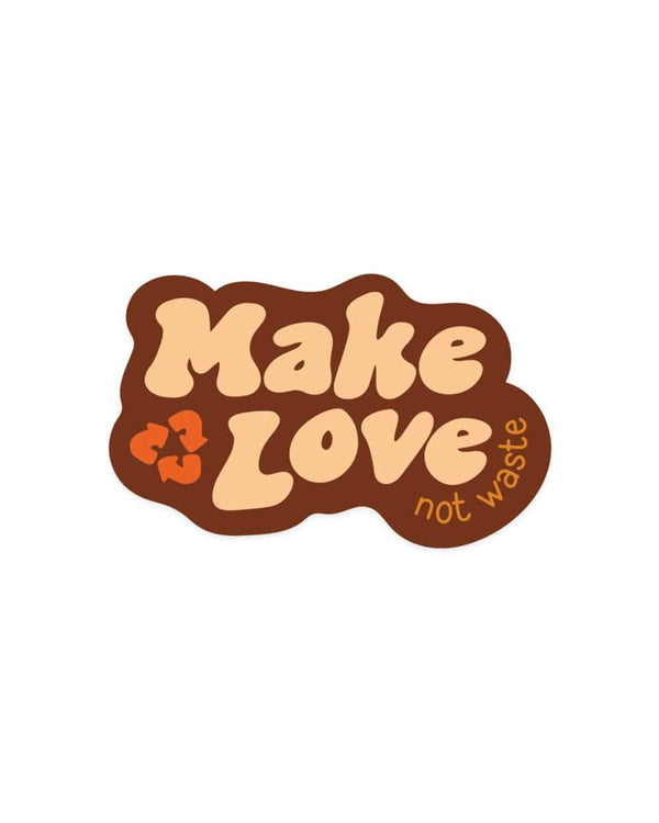Make Love Not Waste | Sticker - Keep Nature Wild