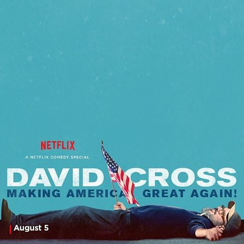 Netflix Original: David Cross Making America Great Again