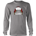 You Serious Clark? (Long Sleeve)