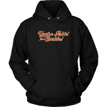 You're Askin' for a Baskin (Hoodie)