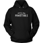 Pretty Good with Power Tools (Hoodie)