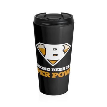 Drinking Beer Is My Super Power (Travel Mug)