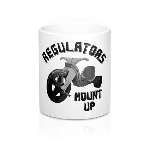 Regulators Mount Up (11oz Mug)