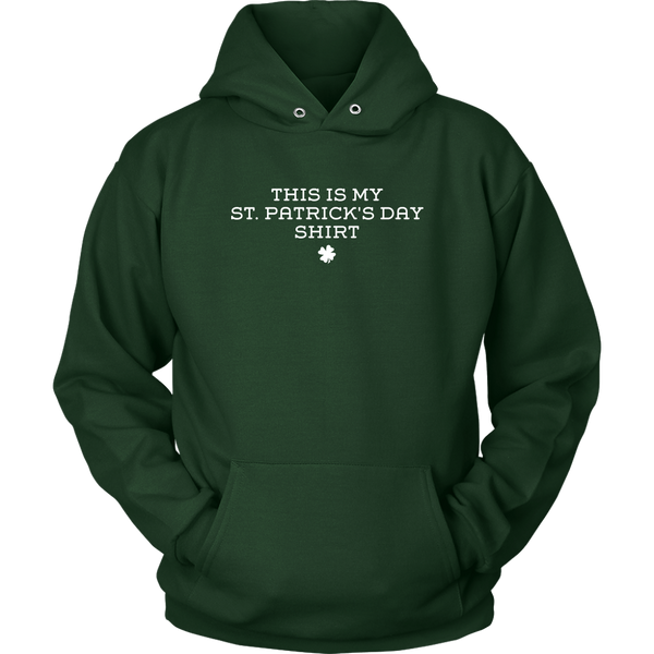 This Is My St. Patrick's Day Shirt (Hoodie)