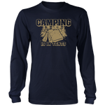 Camping Is In Tents (Long Sleeve)