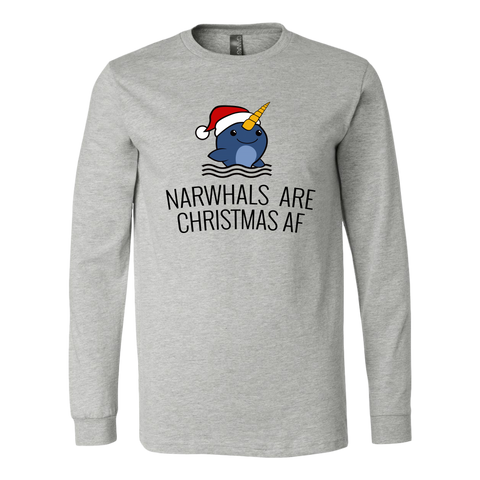 Narwhals are Christmas AF (Long Sleeve)