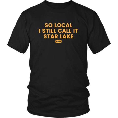 So Local I Still Call It Star Lake (T-Shirt)