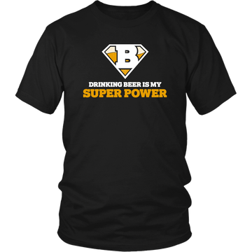 Drinking Beer Is My Super Power (T-Shirt)