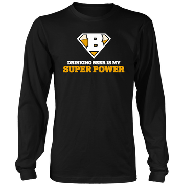 Drinking Beer Is My Super Power (Long Sleeve)