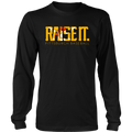 Raise It. (Long Sleeve)