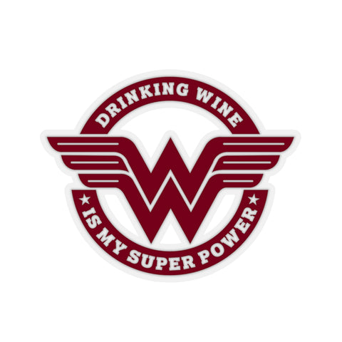 Drinking Wine Is My Super Power (Sticker)